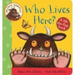 My First Gruffalo- Who Lives Here?